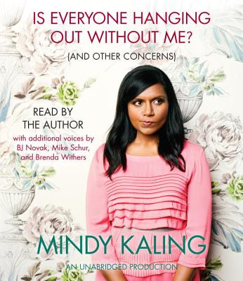 [CD] Is Everyone Hanging Out Without Me? (And Other Concerns) By Kaling, Mindy